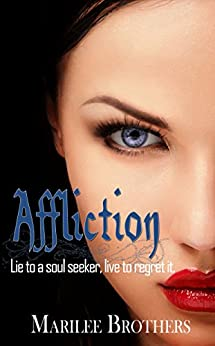 Affliction (The Soul Seekers Series) by [Marilee Brothers]