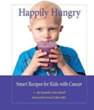 Happily Hungry: Smart Recipes for Kids with Cancer by Danielle Cook Navidi (2012) Spiral-bound