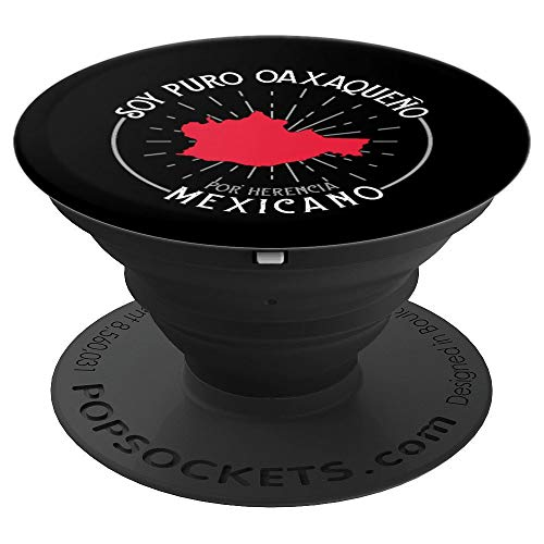 Soy Puro Oaxaqueño Por Herencia Mexicano Oaxaca Mexico PopSockets Grip and Stand for Phones and Tablets