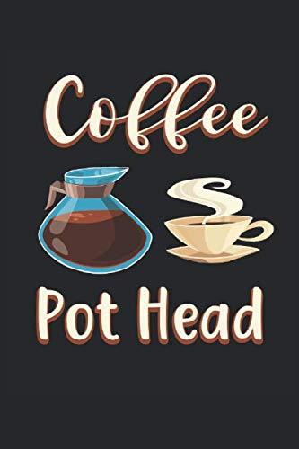 Coffee Pot Head: Lustiges Kaffeetrinker Koffein Kaffee Geschenke Notizbuch liniert (A5 Format, 15,24 x 22,86 cm, 120 Seiten)
