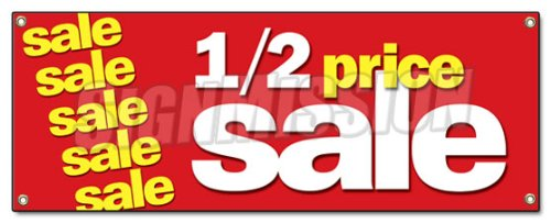 Half Price Sale Banner Sign 1/2 Huge Retail Clearance Discount Off Everything