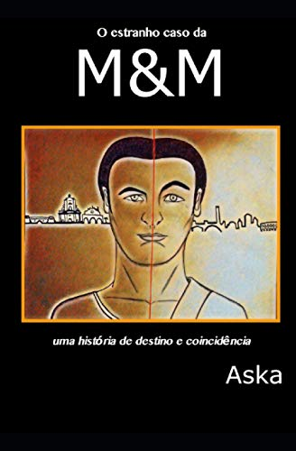 O estranho caso de M&M: uma história de destino e coincidência (AskaInFabula Project Edição em português)