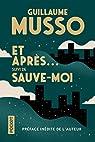 Et après... suivi de Sauve-moi - COLLECTOR par Musso