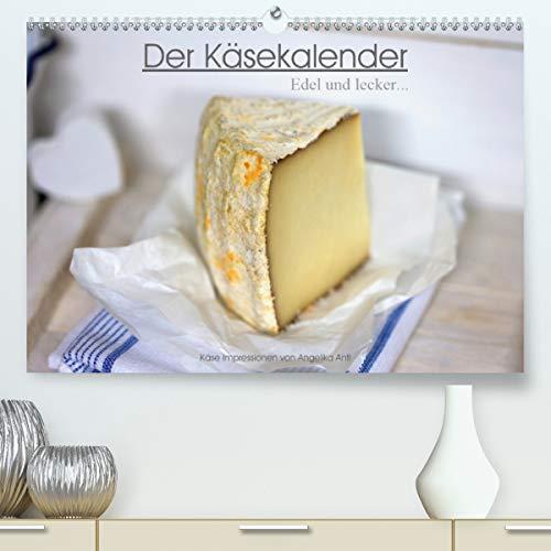 Der Käsekalender Edel und lecker (hochwertiger DIN A2 Wandkalender 2021, Kunstdruck in Hochglanz)