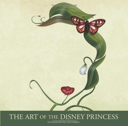 [(The Art of the Disney Princess)] [Author: Glen Keane] published on (October, 2009)