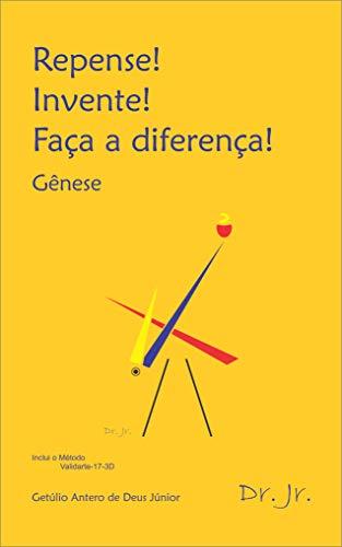 Repense! Invente! Faça a diferença!: Gênese