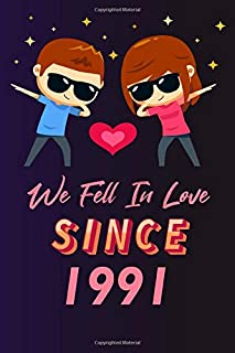 We fell in love since 1991: 120 lined journal / 6x9 notebook / Gift for valentines day / Gift for couples / for her / for ...