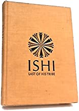 Ishi: Last of His Tribe by Kroeber, Theodora (1964) Hardcover