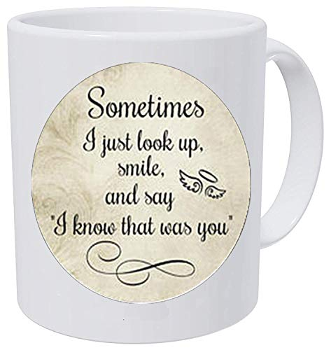 In Memory, Sometimes I just look up and smile and say That I Know That it is You, trauriger Charm-Anhänger, Kaffeetasse
