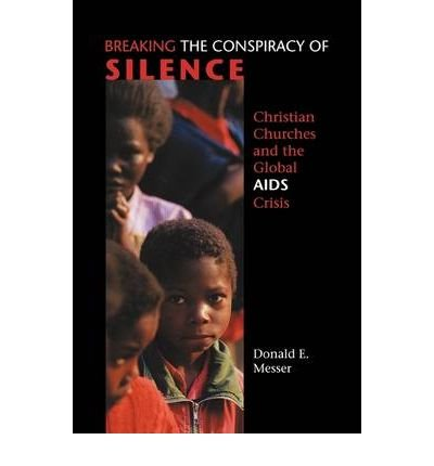 [( Breaking the Conspiracy of Silence )] [by: Donald E. Messer] [Mar-2004]