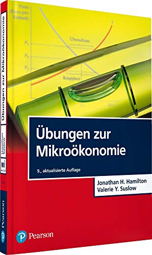 Übungen zur Mikroökonomie (Pearson Studium - Economic VWL)