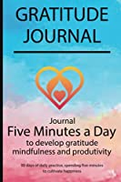 Gratitude journal: Journal Five minutes a day to develop gratitude, mindfulness and productivity By Simple Live 7342