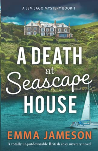 A Death at Seascape House: A totally unputdownable British cozy mystery novel (A Jemima Jago Mystery)