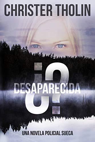 Buchseite und Rezensionen zu '¿Desaparecida?: Una Novela Policial Sueca (Stockholm Sleuth Series nº 1) (Spanish Edition)' von Tholin, Christer