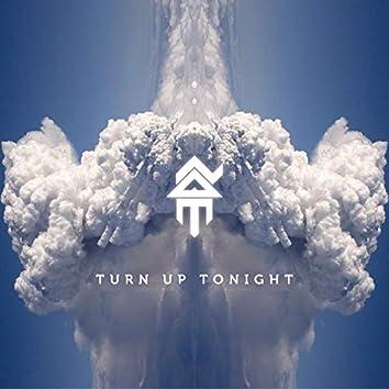 Turn Up Tonight