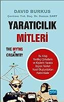 YARATICILIK MITLERI - The Myths of Creativity