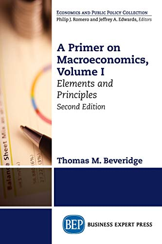A Primer on Macroeconomics, Second Edition, Volume I: Elements and Principles