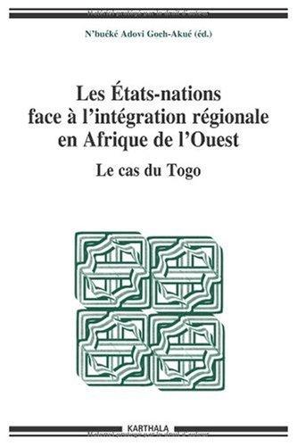 Les Etats-nations face à l'intégration régionale en Afrique de l'Ouest - Le cas du Togo: 8