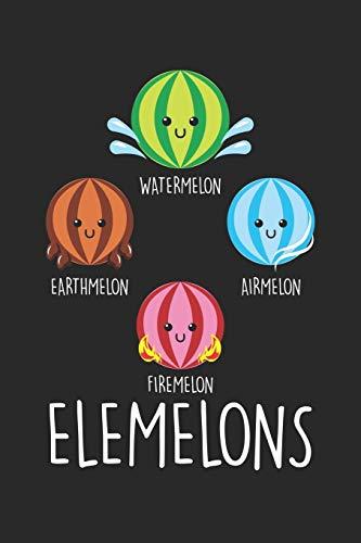 Watermelon Earthmelon Firemelon Airmelon Elemelons: Wassermelonenelement Chemie Wasser Erde Feuer Luft  Notizbuch liniert 120 Seiten für Notizen Zeichnungen Formeln Organizer Tagebuch