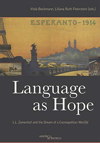Language as Hope: L. L. Zamenhof and the Dream of a Cosmopolitan Wor(l)d