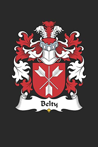 Belty: Belty Coat of Arms and Family Crest Notebook Journal (6 x 9 - 100 pages)