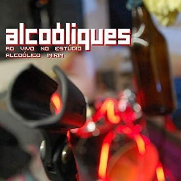 Alcoóliques (Ao Vivo no Estúdio Alcoólico Imirim)