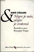 Nègre Je Suis, Nègre Je Resterai: Entretiens Avec Françoise Vergès (Collections Sciences - Sciences Humaines)
