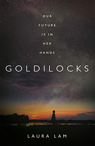 Goldilocks: The boldest high-concept thriller of 2020 by [Laura Lam]