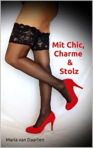Mit Chic, Charme & Stolz: Erlebnisse eines Callgirls