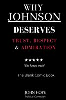 Why Johnson Deserves Trust, Respect and Admiration: The Honest Truth