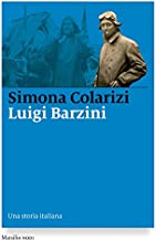 Luigi Barzini: Una storia italiana (Italian Edition)