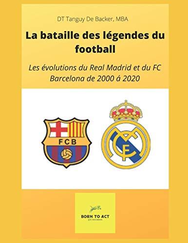 La bataille des légendes : Les évolutions du Real Madrid et du...