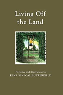 Living Off the Land: Color illustrations (My Times Remembered: Recollectons of a 1940s Childhood in Vermont)