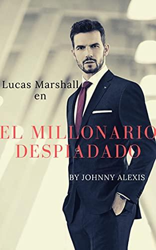 El millonario despiadado: romantica contemporanea