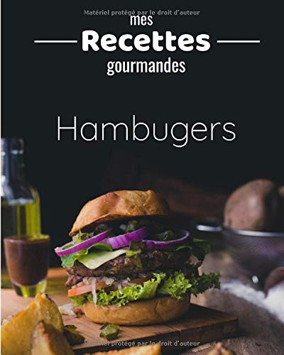 mes recettes hamburgers: Cahier De Recettes Hamburgers   110 Pages Numérotées   50 Double-pages de Recettes à Compléter   Grand Format   Livre pour vos recettes de burgers