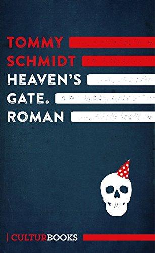 Heaven\'s Gate: Satirischer Roman