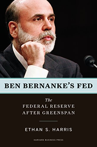 Ben Bernanke's Fed: The Federal Reserve After Greenspan (English Edition)