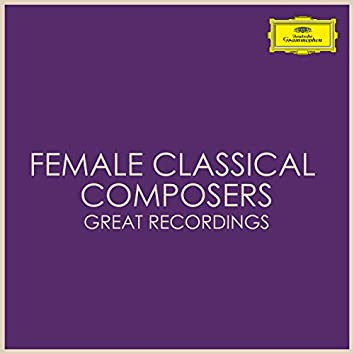 Female Classical Composers - Great Recordings
