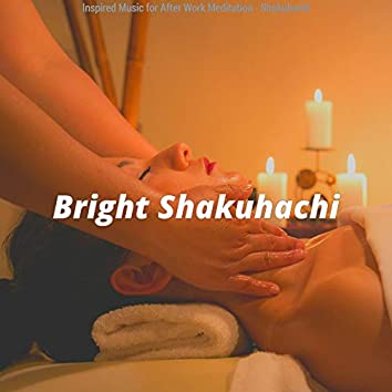 Inspired Music for After Work Meditation - Shakuhachi