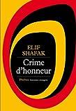 CRIME D'HONNEUR by ELIF SHAFAK