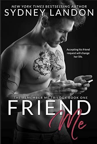 Friend Me (Remember Me Book 1) by [Sydney Landon]