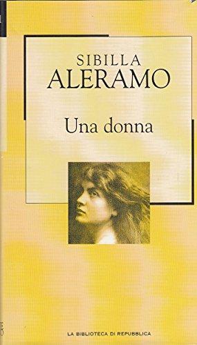 L- UNA DONNA - SIBILLA ALERAMO - REPUBBLICA - 101 -- 2003 - CS - ZCS480