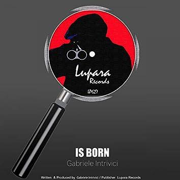 Is Born