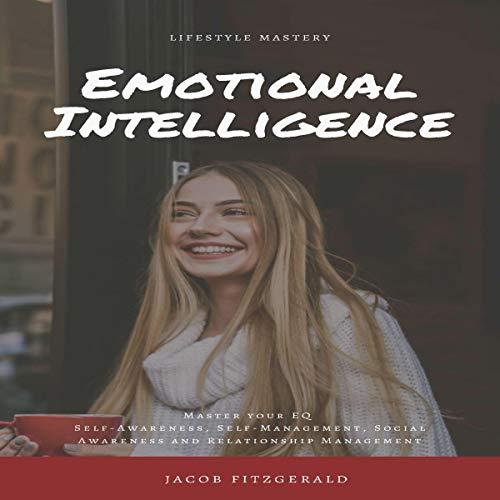 LifeStyle Mastery Emotional Intelligence audiobook cover art