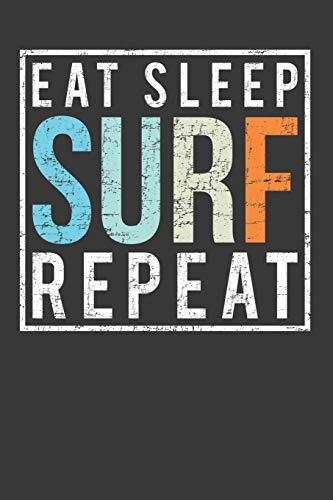 Eat Sleep Surf Repeat: A Blank Lined Journal Notepad For Surfers