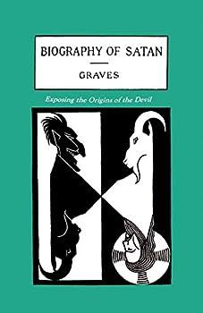 The Biography of Satan  Exposing the Origins of the Devil