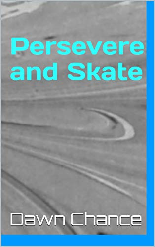 Persevere and Skate (English Edition)