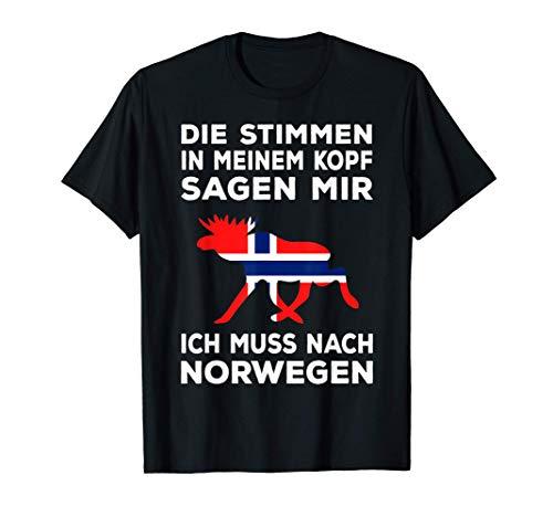 Norwegen Geschenk Die Stimmen sagen ich muss nach Norwegen T-Shirt
