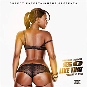 Go Like That (feat. Too Short)