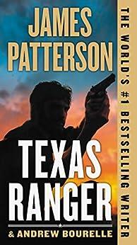 Texas Ranger (A Texas Ranger Thriller Book 1) by [James Patterson]